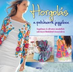 Angelika Klein  (Szerk.) - Horgolás a patchwork jegyében