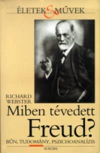 Richard Webster - Miben tévedett Freud?