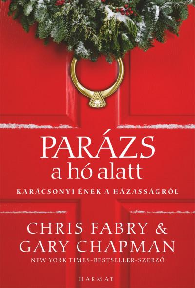 Gary Chapman - Chris Fabry - Parázs a hó alatt