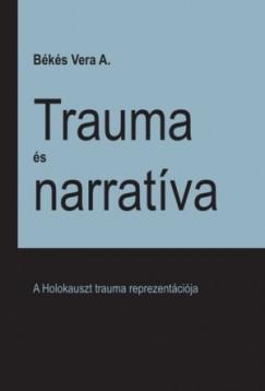 Békés Vera A. - Trauma és narratíva