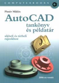Pintér Miklós - AutoCAD tankönyv és példatár síkbeli és térbeli rajzokhoz