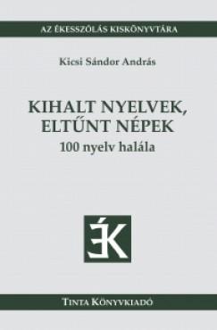Kicsi Sándor András - Kihalt nyelvek, eltűnt népek