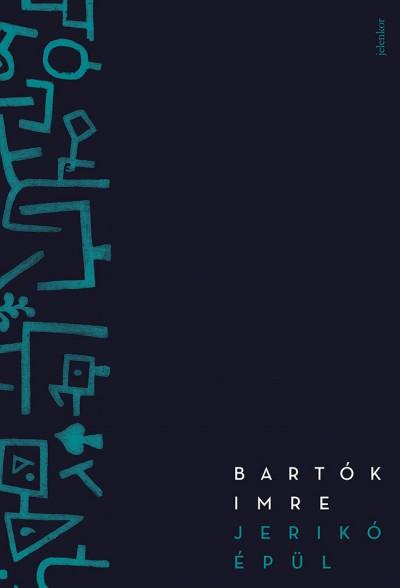 Bartók Imre - Jerikó épül