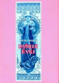 Kaffka Margit - Mária évei