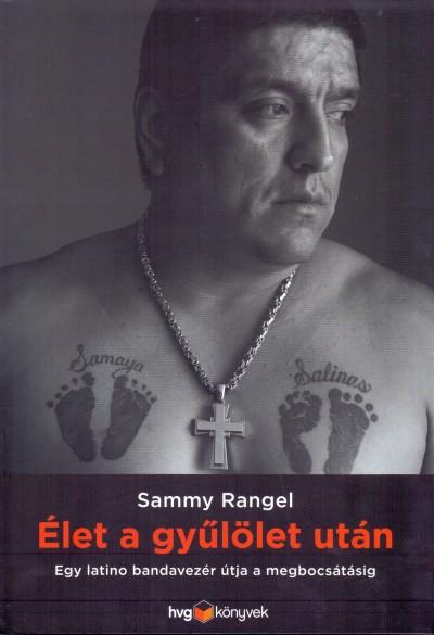 Sammy Rangel - Élet a gyűlölet után