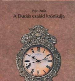 Pejin Attila - A Dudás család krónikája