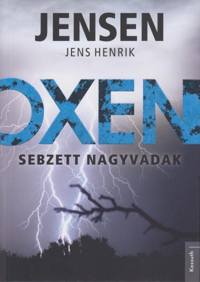 Jens Henrik Jensen - Oxen - Sebzett nagyvadak