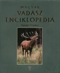 Faragó Sándor - Magyar vadászenciklopédia