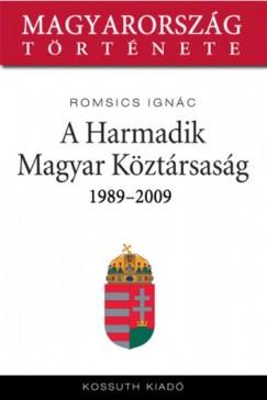 Romsics Ignác - A Harmadik Magyar Köztársaság 1989-2007