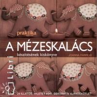 Joanna Farrow - A mézeskalács készítésének kiskönyve