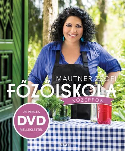 Mautner Zsófi - Főzőiskola - Középfok - DVD melléklettel