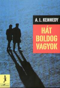 A.L. Kennedy - Hát boldog vagyok