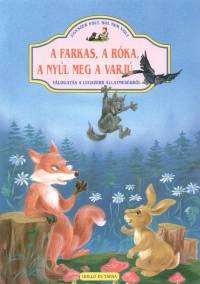 Lukács Zoltán  (Szerk.) - A farkas, a róka, a nyúl meg a varjú