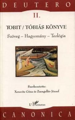 Xeravits Géza  (Szerk.) - Zsengellér József  (Szerk.) - Tobit / Tóbiás könyve