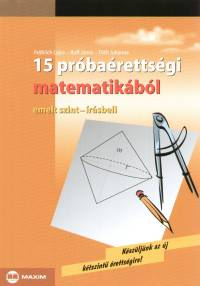Fröhlich Lajos - Ruff János - Dr. Tóth Julianna - 15 próbaérettségi matematikából