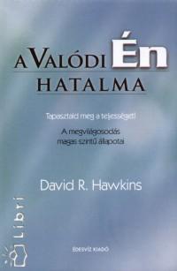 Dr. David R. Hawkins - A Valódi Én hatalma