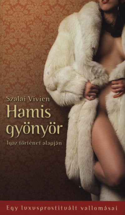 Szalai Vivien - Vasv�ri Judit (Szerk.) - Hamis gy�ny�r