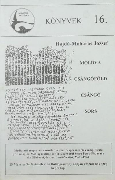 Dr. Hajdú-Moharos József - Moldva, Csángóföld, csángó sors