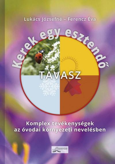Ferencz Éva - Lukács Józsefné - Kerek egy esztendő - tavasz