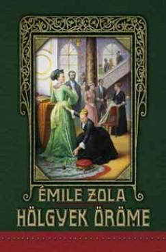 Emile Zola - Hölgyek öröme