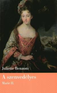 Juliette Benzoni - A szenvedélyes