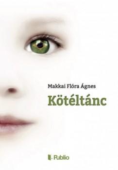 Ágnes Makkai-Flóra - KÖTÉLTÁNC