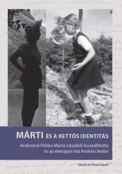 Andrási Andor  (Összeáll.) - Márti és a kettős identitás