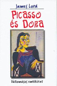James Lord - Picasso és Dora