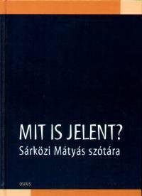Sárközi Mátyás - Mit is jelent?