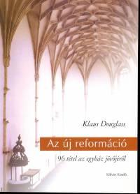 Klaus Douglass - Az új reformáció