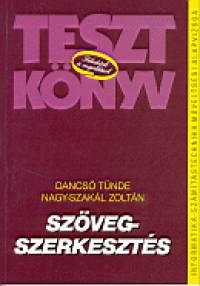 Dancsó Tünde - Nagy-Szakál Zoltán - Szövegszerkesztés  - Teszt könyv