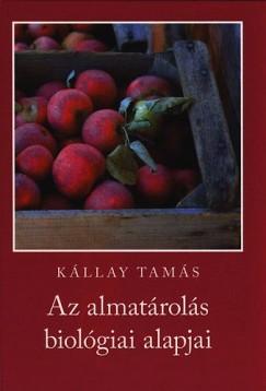 Kállay Tamás - Az almatárolás biológiai alapjai