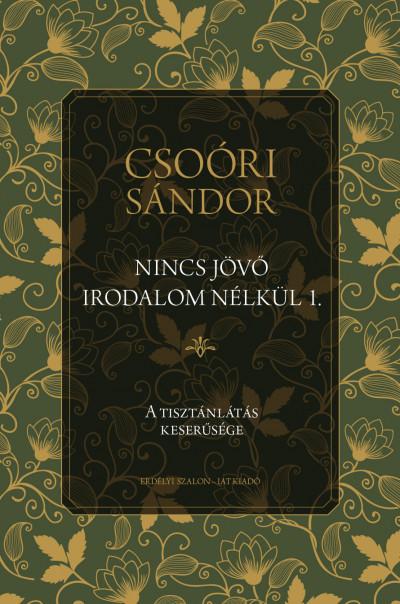 Csoóri Sándor - Nincs jövő irodalom nélkül 1.