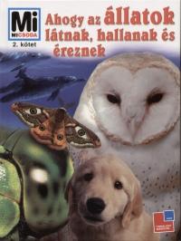 Vitus B. Dröscher - Ahogy az állatok látnak, hallanak és éreznek