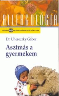Dr. Uhereczky Gábor - Asztmás a gyermekem
