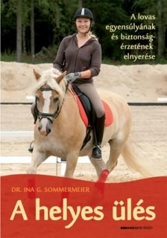 Dr. Ina G. Sommermeier - A helyes ülés