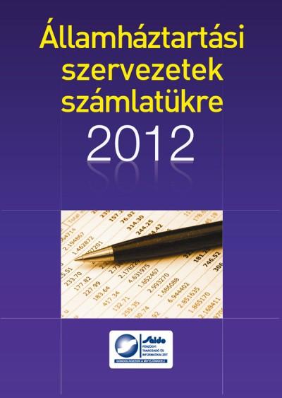 ÁLLAMHÁZTARTÁSI SZERVEZETEK SZÁMLATÜKRE 2012