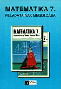 Czeglédy István - Dr. Hajdu Sándor - Novák Lászlóné - Sümegi Lászlóné - Köves Gabriella  (Szerk.) - Matematika 7. feladatainak megoldása