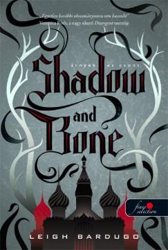 Leigh Bardugo - Shadow and Bone - Árnyék és csont