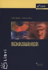 Gálik Mihály - Polyák Gábor - Médiaszabályozás