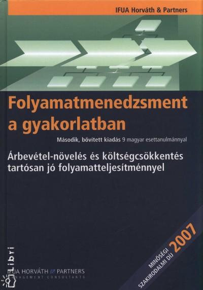 Dr. Bodnár Viktória  (Szerk.) - Vida Gábor  (Szerk.) - Folyamatmenedzsment a gyakorlatban