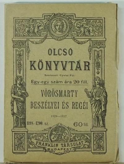 Vörösmarty Mihály - Gyulai Pál  (Szerk.) - Vörösmarty beszélyei és regéi