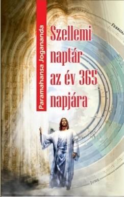 Paramahansza Jogananda - Szellemi naptár az év 365 napjára