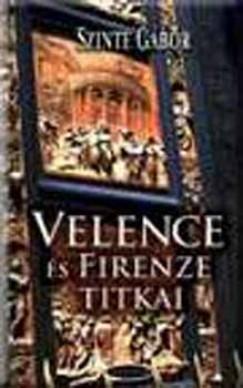 Szinte Gábor - Velence és Firenze titkai