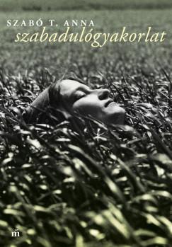 Könyv: Szabadulógyakorlat (Szabó T. Anna)