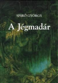 Spiró György - A Jégmadár