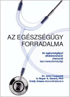 Emily Adams - Roger A. Gerard - Dr. John Toussaint - Az egészségügy forradalma