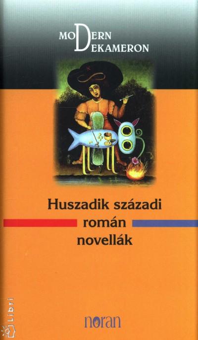 HUSZADIK SZÁZADI ROMÁN NOVELLÁK
