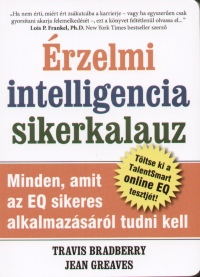 Travis Bradberry - Jean Greaves - Érzelmi intelligencia sikerkalauz