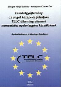 Simigné Fenyő Sarolta - Váraljainé Csorba Éva - Feladatgyűjtemény az angol közép- és felsőfokú TELC államilag elismert nemzetközi nyelvvizsgára készülőknek